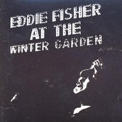 Eddie Fisher at the Winter Garden