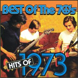 Best of the 70s Hits of 1973 Various Artists Songs