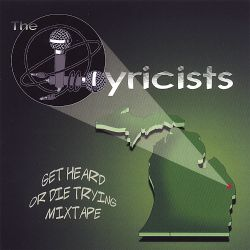 The Lyricists - Get Heard or Die Tryin