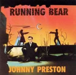 Johnny Preston - Running Bear [Bear Family]
