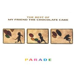 Parade: The Best of My Friend the Chocolate Cake