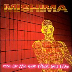 Mishima - Red Is the New Black and Blue