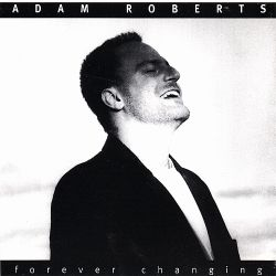 Adam Roberts - Forever Changing