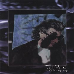 Can't Find My Way - Tall Paul