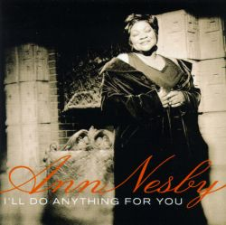 Ann Nesby - I'll Do Anything for You