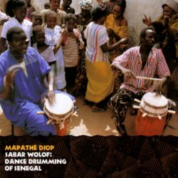 Sabar Wolof: Dance Drumming of Senegal