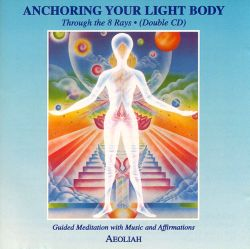 Anchoring Your Light Body