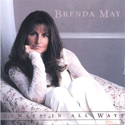 Brenda May - Always in All Ways