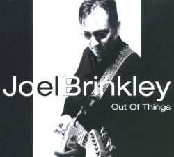 Joel Brinkley - Out of Things
