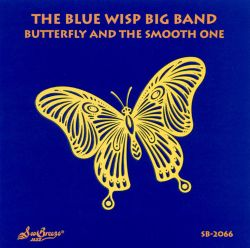 Blue Wisp Big Band - Butterfly/The Smooth One