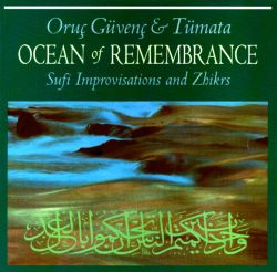 Ocean of Remembrance: Sufi Improvisations and Zhikrs