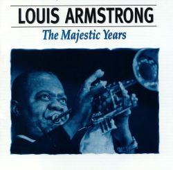 Louis Armstrong - Majestic Years