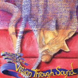 Vision Through Sound - The History of the Damnable Life and Deserved Death of Vision Through Sound