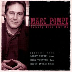 Marc Pompe - Nobody Else But Me