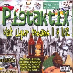 Malt Liquor Dreams 1&1/2 - Pigtaktix