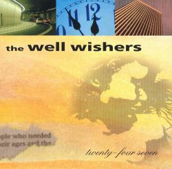 The Well Wishers - Twenty-Four Seven