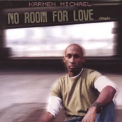 Karmen Michael - No Room for Love