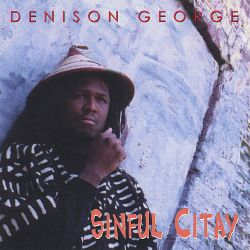 Denison George / Dension George - Sinful Citay