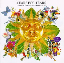 Tears Roll Down: Greatest Hits 1982-1992
