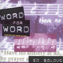 Ed Bolduc - Word for Word: Scripture and Prayer in Song