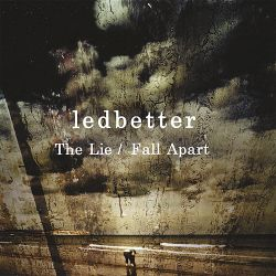 Ledbetter - The Lie/Fall Apart