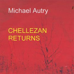 Michael Autry - Chellezan Returns