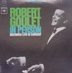 Robert Goulet in Person: Recorded Live in Concert