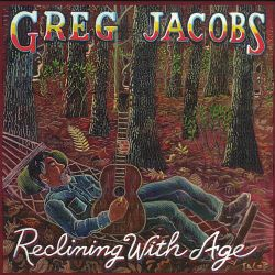 Greg Jacobs - Reclining With Age
