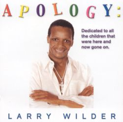 Larry Wilder - Apology