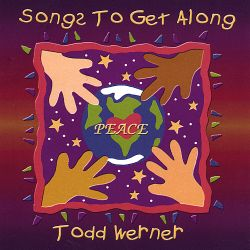 Todd Werner - Songs to Get Along