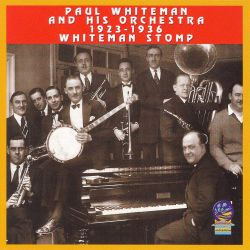 Paul Whiteman - Whiteman Stomp