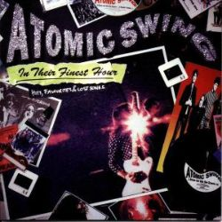 In Their Finest Hour: Best of Atomic Swing