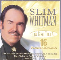 Slim Whitman - How Great Thou Art: 16 Precious Memories