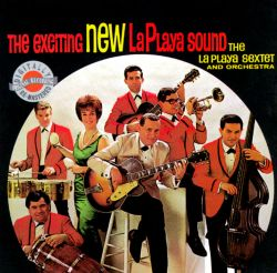 The Exciting New La Playa Sound