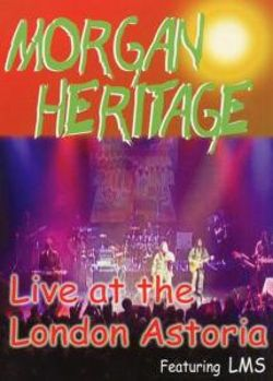 Morgan Heritage - Live at the London Astoria
