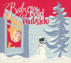 Baby It S Cold Outside Various Artists Songs Reviews