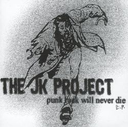 The JK Project - Punk Rock Will Never Die