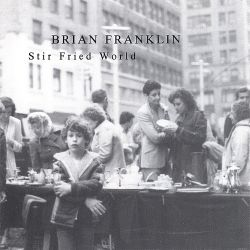 Brian Franklin - Stir Fried World