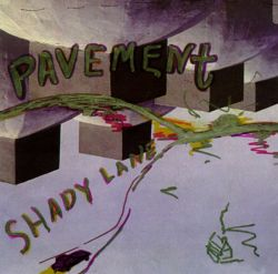 Pavement - Shady Lane/Slowly Typed