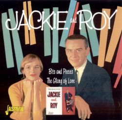 Jackie & Roy - Bits and Pieces/The Glory of Love
