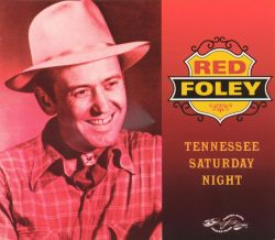 Tennessee Saturday Night - Red Foley