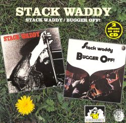 Stack Waddy/Bugger Off!