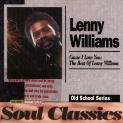 Cause I Love You: The Best of Lenny Williams - Lenny