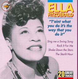 Ella Fitzgerald - T'aint What You Do It's The Way That You Do It