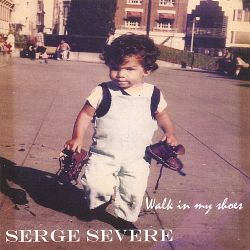 Serge Severe - Walk in My Shoes