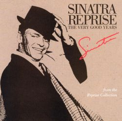 Sinatra Reprise: The Very Good Years