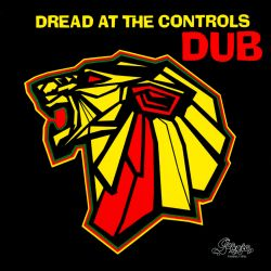 Dread at the Controls Dub