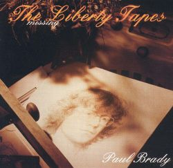 Paul Brady - The Missing Liberty Tapes