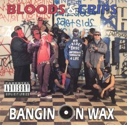 Bloods / Bloods & Crips - Bangin on Wax