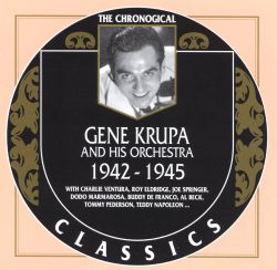 Gene Krupa & His Orchestra - 1942-1945